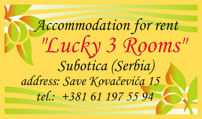 ''Lucky 3 Rooms'' - Accommodation for rent in Subotica (Serbia). Address - Save Kovacevica 15. Welcome! :-)