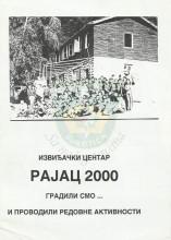 Izviđački centar RAJAC 2000 - gradili smo... i provodili redovne aktivnosti
