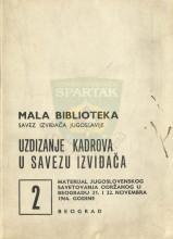 UZDIZANJE KADROVA U SAVEZU IZVIĐAČA - materijal jugoslovenskog savetovanja održanog u Beogradu 21. i 22. nov. 1964. godine (''Mala biblioteka SIJ'' - sveska 2)
