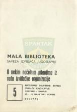 O NEKIM NAČELNIM PITANJIMA IZ RADA IZVIĐAČKE ORGANIZACIJE - materijali Skupštine SIJ održane u Skopju 13. i 14. maja 1967. (''Mala biblioteka SIJ'' - sveska 5)