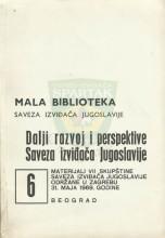 DALJI RAZVOJI I PERSPEKTIVE SAVEZA IZVIĐAČA JUGOSLAVIJE - materijali 7. Skupštine SIJ održane u Zagrebu 31. maja 1969. (''Mala biblioteka SIJ'' - sveska 6)