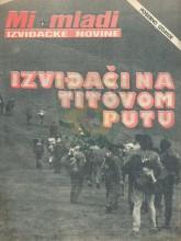 Naslovnica posebnog izdanja izviđačkih novina ''Mi mladi'' za maj 1985. - ''Na Titovom putu''