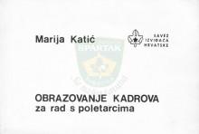 Obrazovanje kadrova za rad s poletarcima, autora Marije Katić. Knjigu izdao Savez izviđača Hrvatske - u Zagrebu 1981.godine. Dar našem tavanu od Zorana Stojkovića Laleta.
