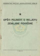 Opšti pojmovi o reljefu Zemljine površine (Geografski institut Jugoslovenske armije) (1951.)