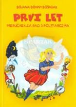 Omot knjige PRVI LET - priručnik za rad s poletarcima, autora Bojane Bonny Bošnjak, izdato u Zagrebu 1997.godine, izdavač Izviđačka družba