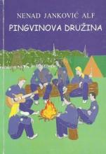 Pingvinova družina (Avanture na izviđački način), izviđački roman, delo Nenada Jankovića Alfa, izdanje Udruge izviđača ''Slavonski hrast'' iz Osijeka, 2001.godine