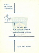 Pravilnik o stjecanju zvanja izviđački instruktor, izdavač Savez izviđača Hrvatske, izdato 1986.godine u Zagrebu
