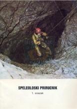 'Speleološki priručnik - 1. svezak' - naslovna strana - izdao Planinarski savez Hrvatske - Komisija za speleologiju u Zagrebu 1986.godine
