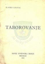 TABOROVANJE, autor Slavko Lisavac, izdaje Savez izvidnika Srbije, Beograd 1955.